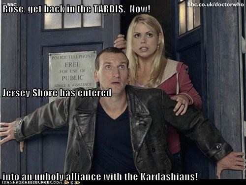 alliance,billie piper,christopher eccleston,doctor who,doomed,jersey shore,kardashians,rose tyler,scary,tardis,the doctor
