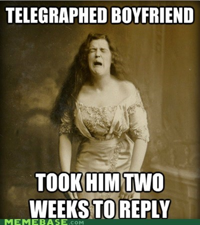 1890s,boyfriend,First World Prob,First World Problems,problems,sadness,telegraph,two weeks