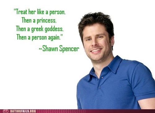 goddess,princess,psyche,shawn spencer,treat her like a person