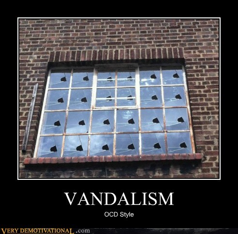 hilarious,ocd,vandalism,window