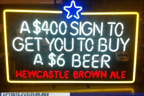 bar sign,beer sign,Newcastle,overpriced