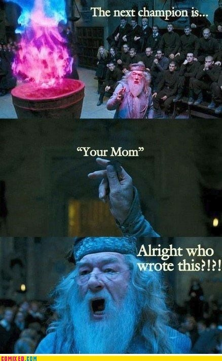 best of week,dumbledore,From the Movies,goblet of fire,Movie,your mom