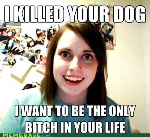 dating dogs life Memes overly attached girlfrien overly attached girlfriend - 6423550720