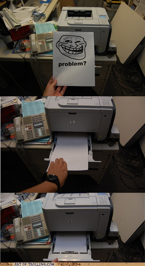 IRL printing problem troll face - 6423727104