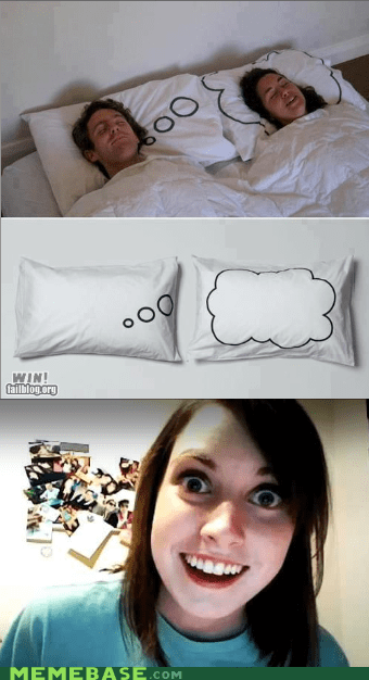 dreams,Memes,overly attached girlfrien,overly attached girlfriend,Pillow