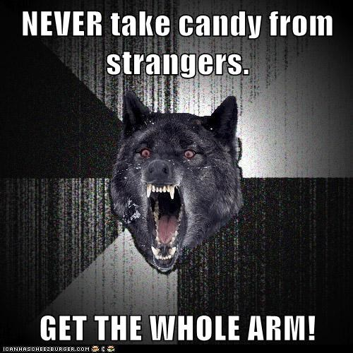 arm,bite,candy,Insanity Wolf,strangers