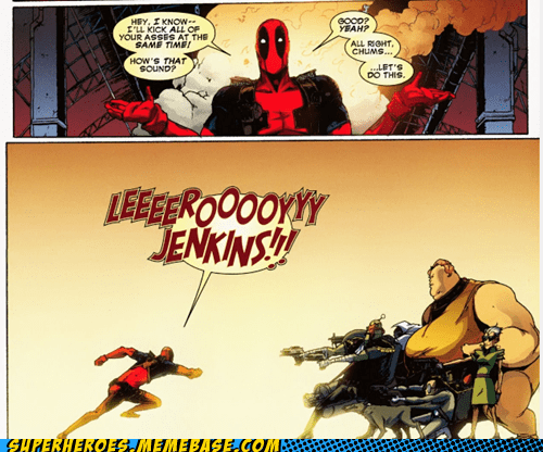 deadpool,leroy jenkins,Straight off the,Straight off the Page,superheroes,WoW