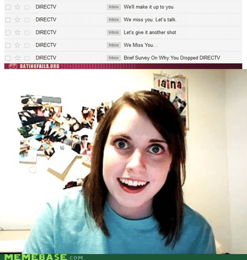 dating directv Memes overly attached girlfrien overly attached girlfriend - 6427440384