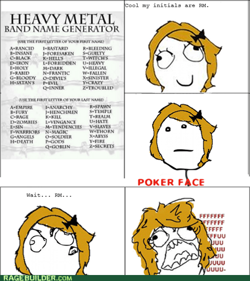 fu gal,heavy metal,name generator,periodtimes,poker face,Rage Comics