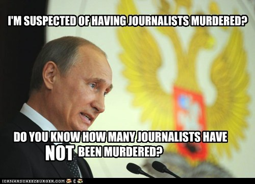 bright side journalists murdered vladerday Vladimir Putin - 6429936128