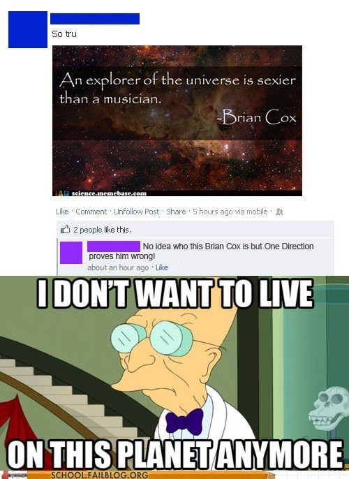 Brian cox,i-dont-want-to-live-on-t,i dont want to live on this planet anymore,music is dead