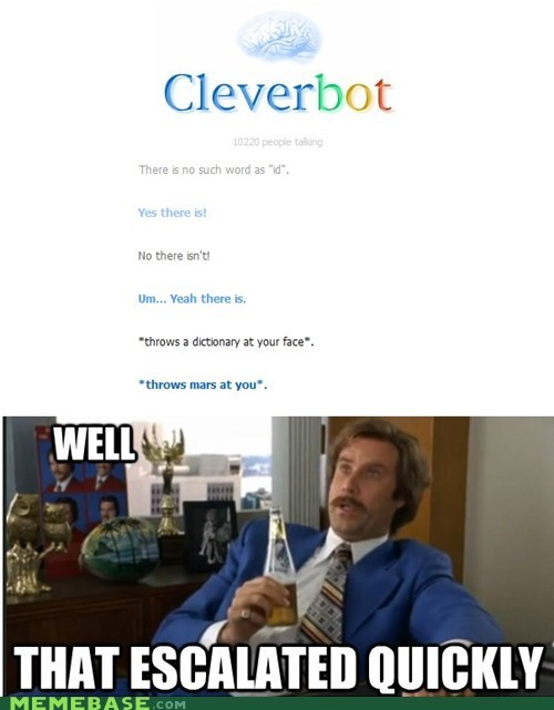 anchorman,Cleverbot,escalation,Mars,Memes