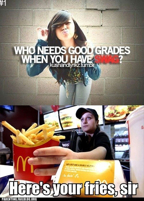 good grades,mcdonalds-fries,swag