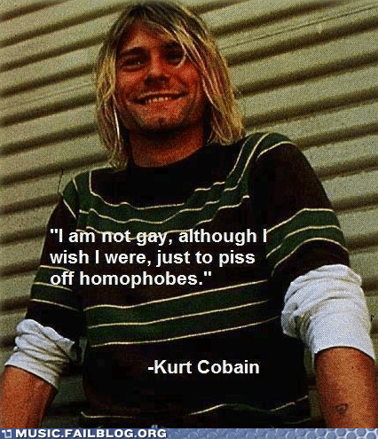 gay homosexual kurt cobain LGBT nirvana quote - 6430774016