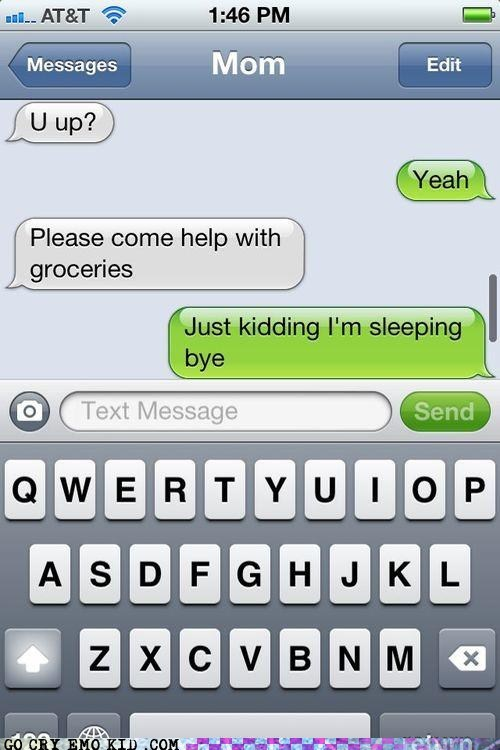 groceries,mom,sleeping,texts,weird kid