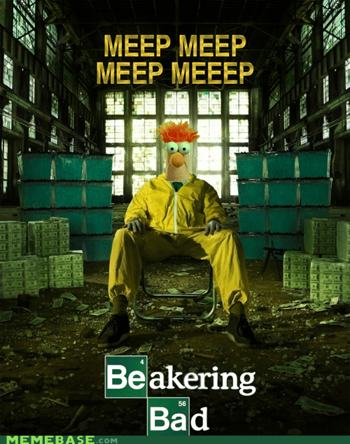 beaker,breaking bad,meep,muppets,Not Even Once