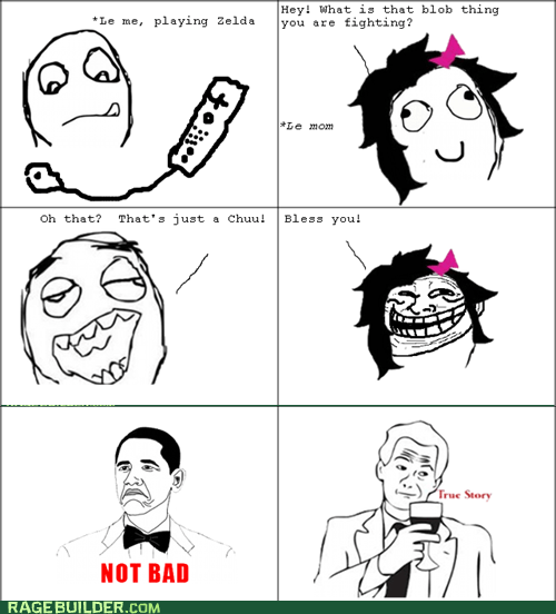 not bad,Rage Comics,true story,video games