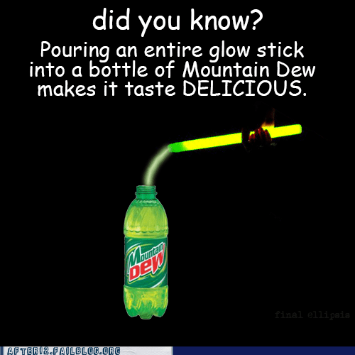 glowstick,mountain dew