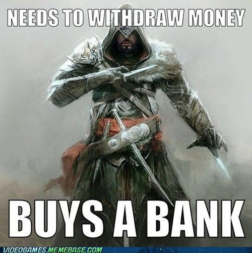assassins creed bank ezio meme withdraw money