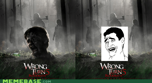 Memes,movies,seriously,wrong turn,zombie