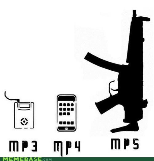 file format,guns,Memes,mp3-mp4,mp5,Music