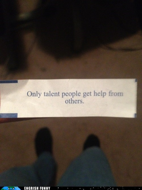 Only talent people get help from others.