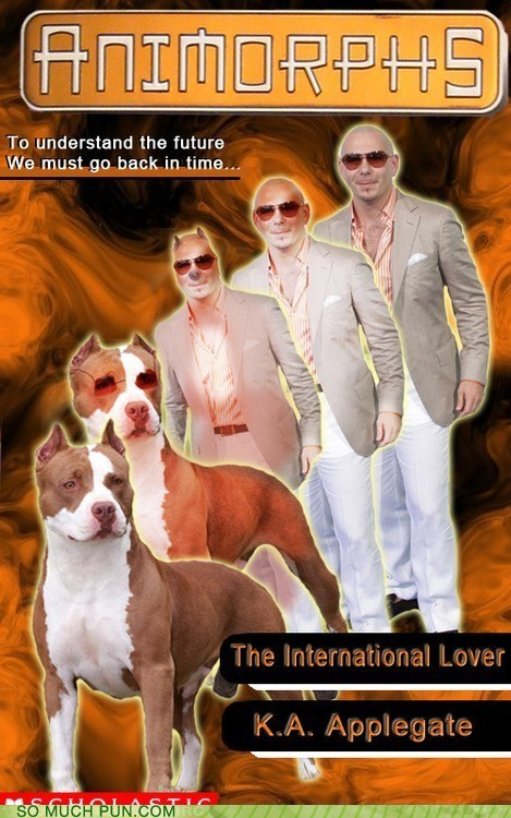 animorphs double meaning Hall of Fame literalism pitbull same difference transformation - 6432668160