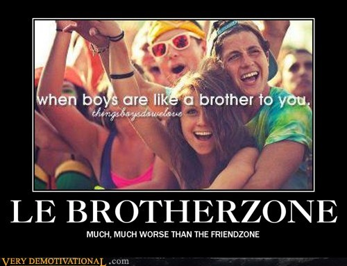 brotherzone friendzone hilarious ouch - 6433067776