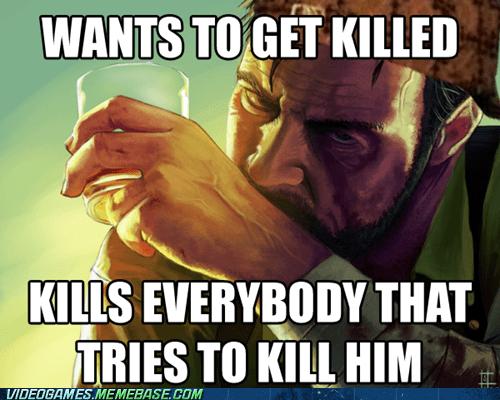 killing times max max payne meme scumbag - 6434388992