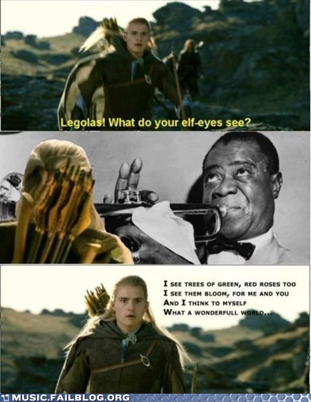 legolas Lord of the Rings louis armstrong what a wonderful world