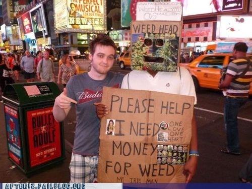 cardboard sign need money need money for weed weed head - 6434670080