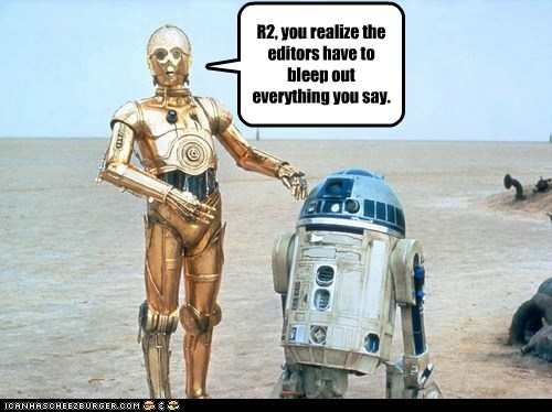 bleep,c3p0,editors,everything,r2d2,saying,star wars,swearing