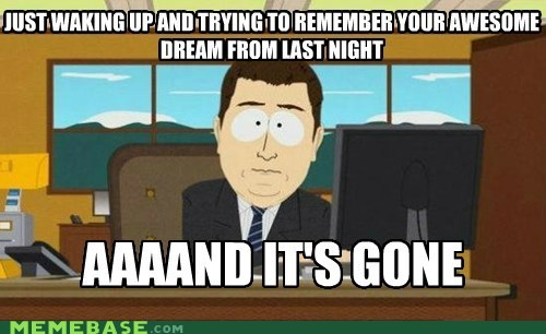 and-its-gone,dreams,Memes,South Park