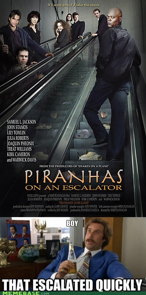 anchorman escalation escalator Memes pirahnas snakes on a plane