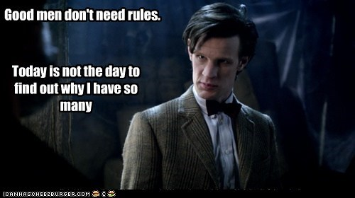 doctor who,good men,Matt Smith,rules,so many,the doctor,threatening,today