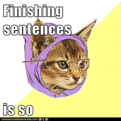 Finishing sentences is so
