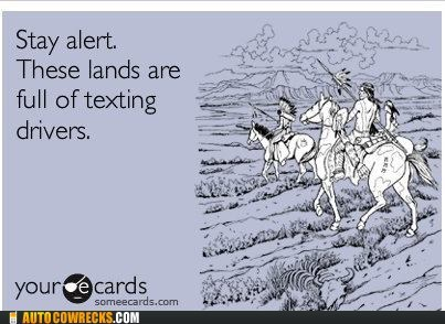 ecards,stay alert,texting and driving,theyre-everywhere