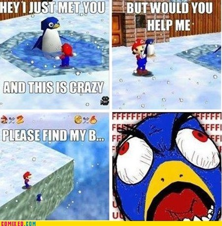 call me maybe,FUUUUU,mario 64,penguin,video games