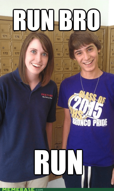dating Memes overly attached girlfrien overly attached girlfriend run run bro - 6437473792