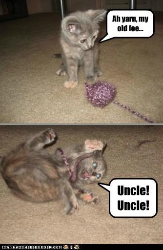 Ah yarn, my old foe... Uncle! Uncle!