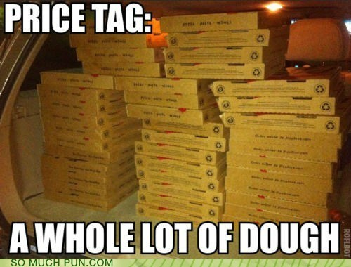 double meaning,dough,literalism,lot,pizza,price,tag