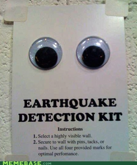earthquake,googly eyes,IRL,sign