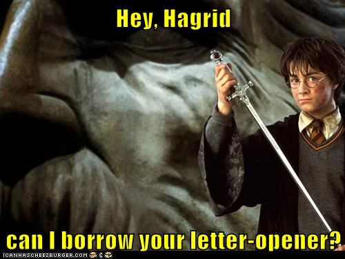Hey, Hagrid can I borrow your letter-opener?