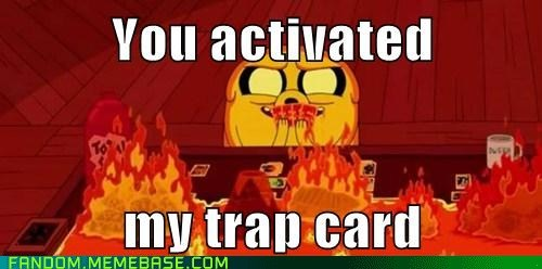 adventure time,It Came From the,It Came From the Interwebz,Memes,trap card,Yu Gi Oh
