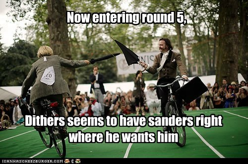 Now entering round 5, Dithers seems to have sanders right where he wants him