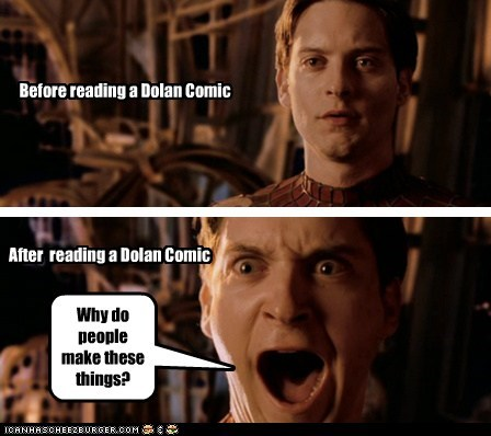 Before reading a Dolan Comic After reading a Dolan Comic Why do people make these things?