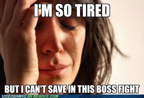best of week boss fight First World Problems meme tired - 6439980288