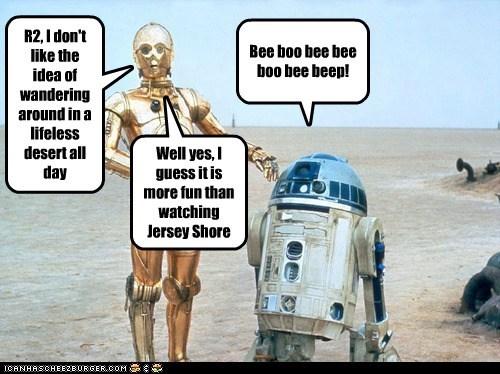beep bop boop beep c3p0 desert fun jersey shore r2d2 star wars tatooine useless wandering - 6440748800
