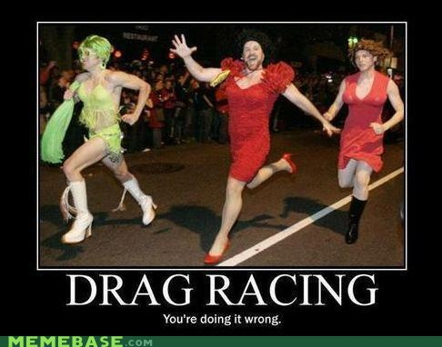 doing it wrong drag racing hilarious - 6440978688