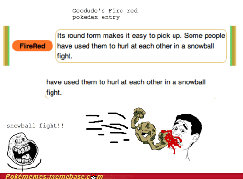geodude,pokedex,snowball fight,the internets,uppercut